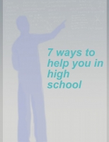 7 way to help you in high school
