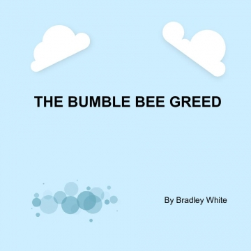 The bumble bee greed