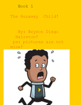The Runaway Child! Book 1