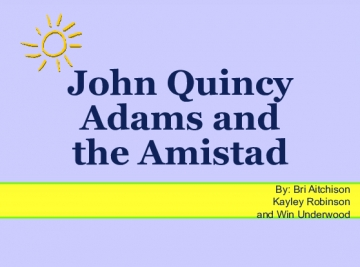 John Quincy Adams and the Amistad