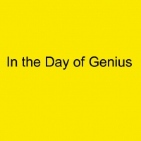 In the Day of Genius