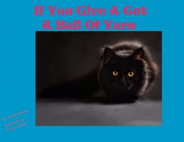 If you give a cat a ball of yarn