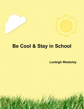 Be cool & stay in school