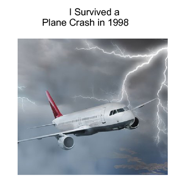 I Survived a Plane crash in 1998