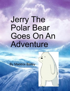 Jerry The Polar Bear Goes On An Adventure