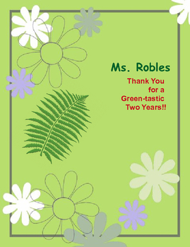Ms. Robles Thanks For Two Green-atastic Years