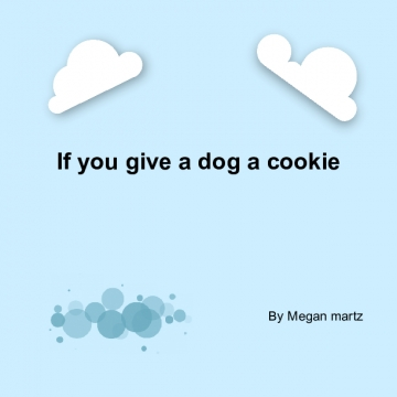 If you give a dog a cookie