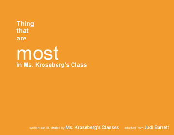 Things that are Most in Ms. Kroseberg's Class