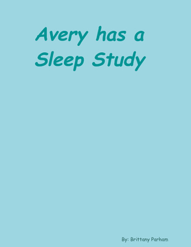 Avery has a Sleep Study