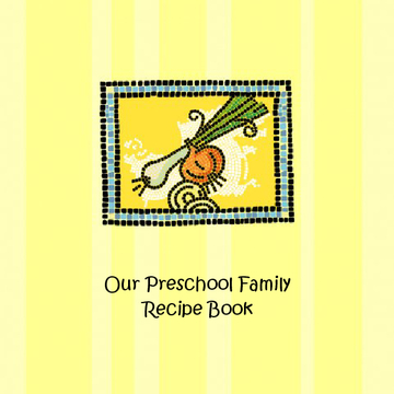 Our Preschool Family Recipe Book