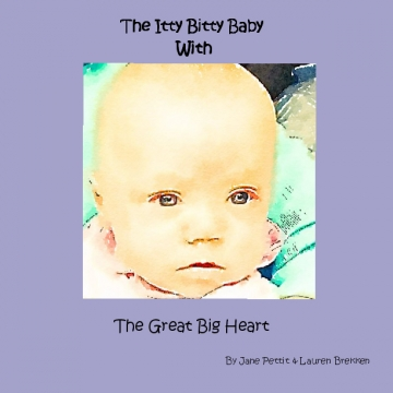 The Itty Bitty Baby With the Great Big Heart