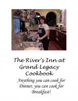 The River's Inn at Grand Legacy Cookbook