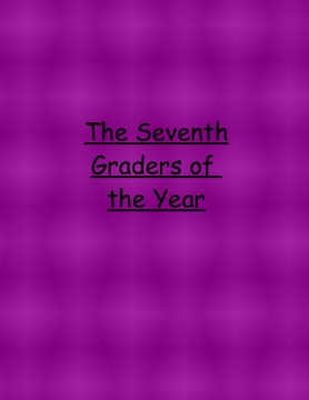 The seventh gradersof the year