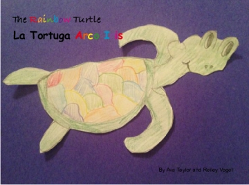 The Rainbow Turtle / La Tortuga Arco Iris