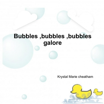 Bubbles bubbles bubbles galore