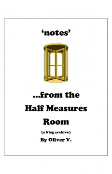 Notes from the Half Measures Room