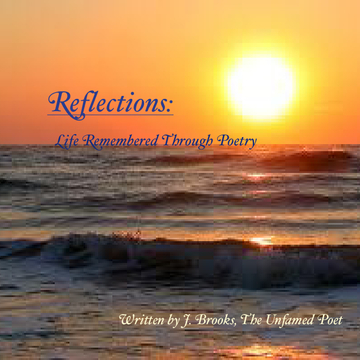 Reflections: Life Remembered Through Poetry