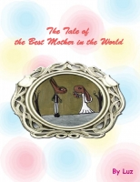 The Tale of the Best Mother in the World