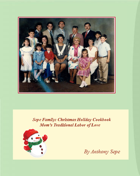 Sepe Family:  Christmas Holiday Cookbook