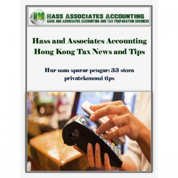 Hass and Associates Accounting Hong Kong Tax News and Tips: 33 stora privatekonomi tips