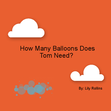 How Many Balloons Does Tom Need?
