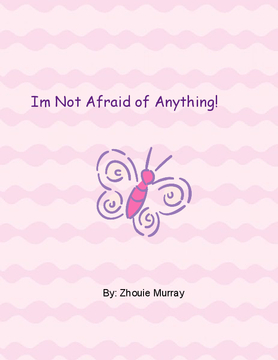 Im not afraid of Anything!