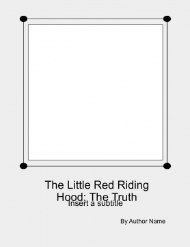The Little Red Riding Hood: The Truth