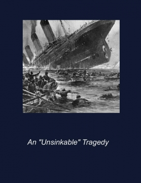 "An ""Unsinkable"" Tragedy"