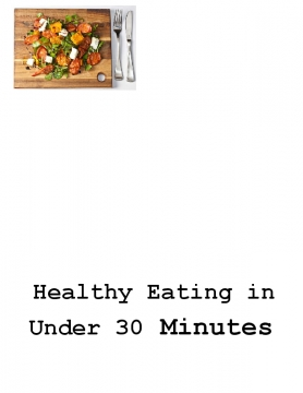 Healthy Eating In Under 30 Minutes