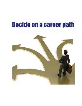 Decide on a career path