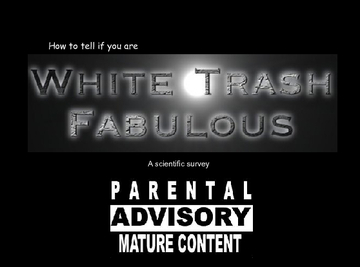 How to tell if you are White Trash Fabulous