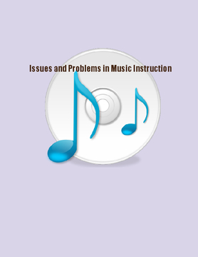 Issues and Problems in Music Instruction