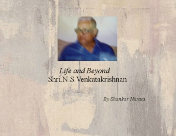 Life and Beyond - Shri. N.S.Venkatakrishnan