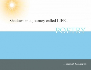 Shadows in a journey called LIFE
