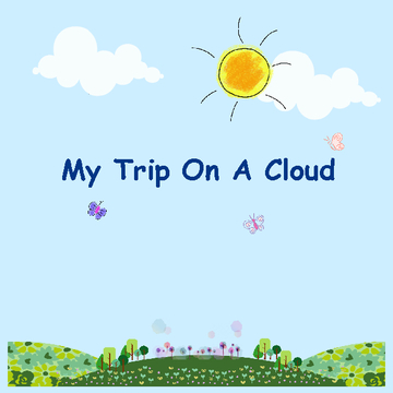 My Trip On A Cloud