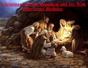 Christmas is About Happiness and Joy With Baby Jesus
