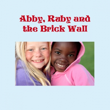 Ruby, Abby and the Brick Wall
