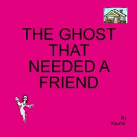 The Ghost That Needed a friend