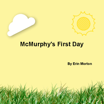 McMurphy's First Day