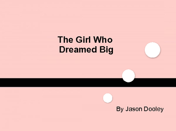 The Girl Who Dreamed Big