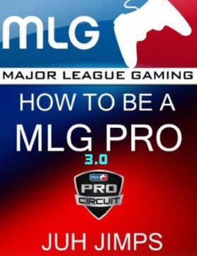 How To Be A Mlg Pro 3.0