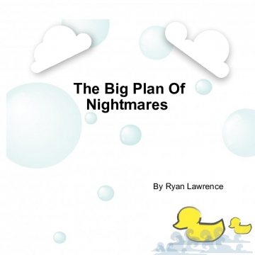 The big plan of nightmares