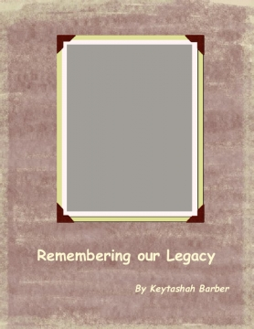 REMEMBERING OUR LEGACY