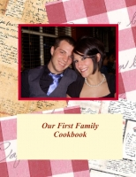 Our First Family Cookbook