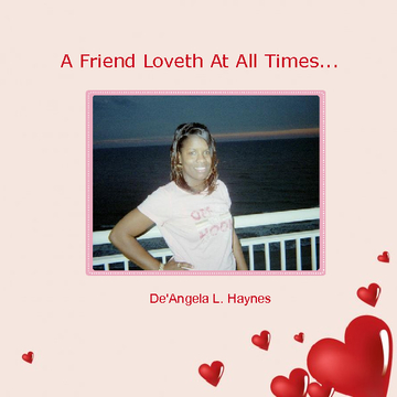A Friend Loveth At All Times...