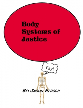 Body Systems of Justice