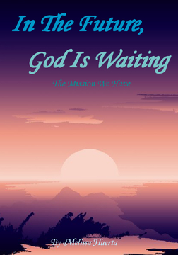 In The Future, God Is Waiting