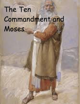 The Ten Commandments and Moses