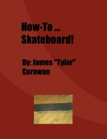 How to: Skateboard