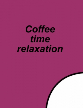 Coffee time relaxation